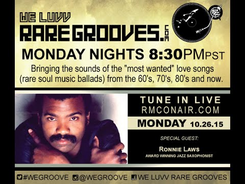 We Luvv Rare Grooves 10 26 15 Guest Ronnie Laws
