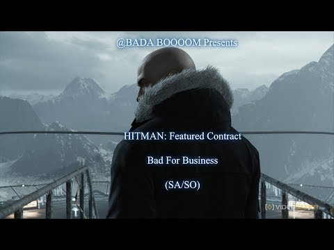 HITMAN: Featured Contract - Bad For Business (SA/SO)
