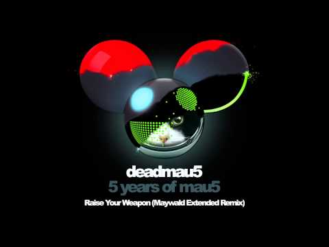 deadmau5 - Raise Your Weapon (Maywald Extended Remix)