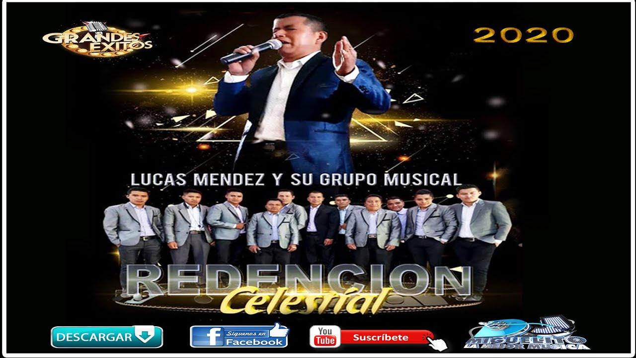 Mix Cantante   Lucas Méndez y su grupo Redencion celestial mix 2020
