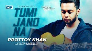 Tumi Jano Na | তুমি জানো না | Prottoy Khan | Faisal | Official Lyrical Video | Bangla New Song 2020