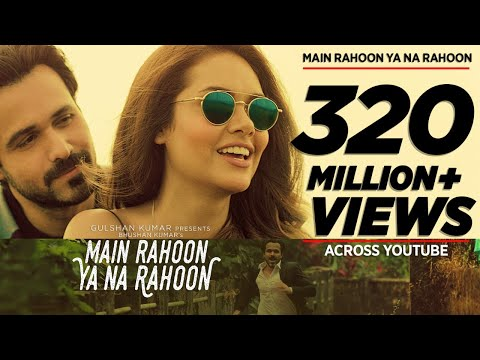 Main Rahoon Ya Na Rahoon Full Video | Emraan...