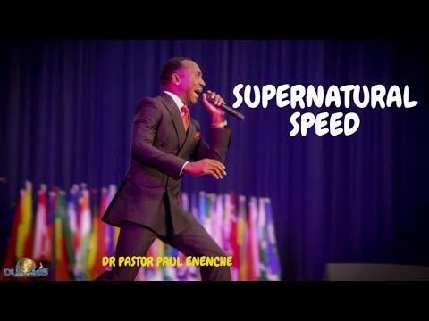 SUPERNATURAL SPEED | DR PASTOR PAUL ENENCHE SERMON 2020