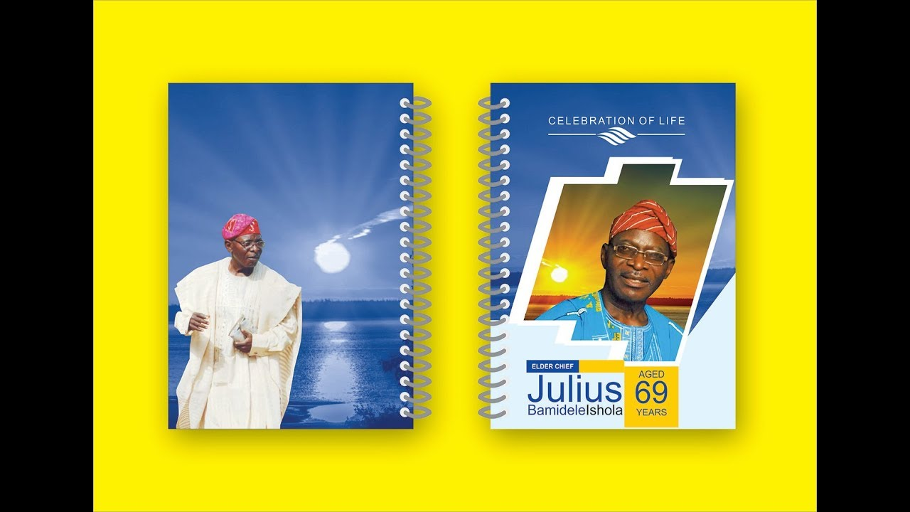 Design Nigerian Celebration Of Life Cover Jotter With Coreldraw 2018 Life Cover Creative Poster Design Celebration Of Life
