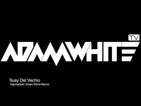 Susy Del Vechio 'Mesmerised' (Adam White Remix)