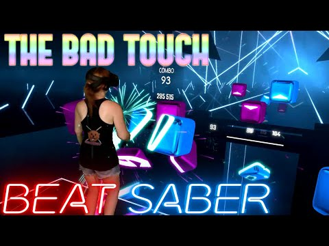 Beat Saber || The Bad Touch By Bloodhound Gang (Expert+) First Attempt || Mixed Reality