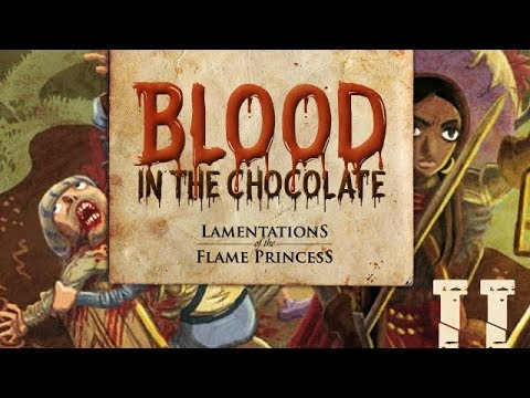Blood in the Chocolate | Lamentations of the Flame Princess - Sesión II