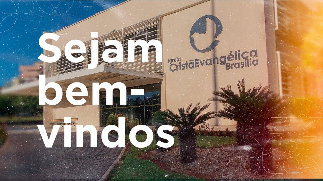 Sejam bem-vindos à Igreja Cristã Evangélica de Brasília