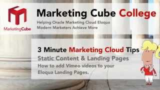 Eloqua 10 How to add a Vimeo to your Eloqua Landing Page(UPDATE Jan 2016: Oracle has released a new Static Content App, the app shown in the video will not work after June 2016. Using the Eloqua Cloud Content ..., 2015-05-26T13:22:22.000Z)