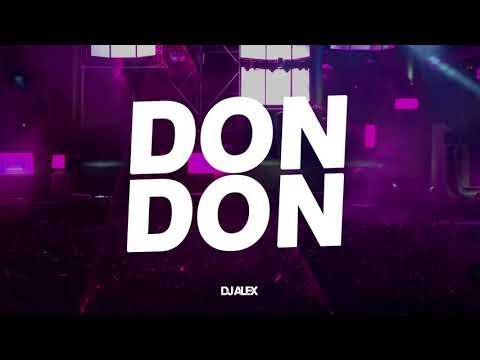 DON DON (REMIX) DJ ALEX, DADDY YANKEE, ANUEL AA, KENDO KAPONI 🥳