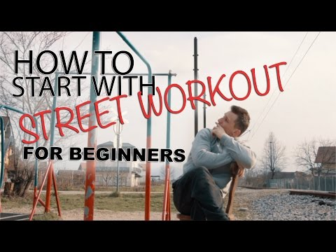 How To Start With Street Workout (Calisthenics) Learn The Basic Exercises For Beginners