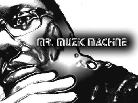 Mr Muzik Machine Video