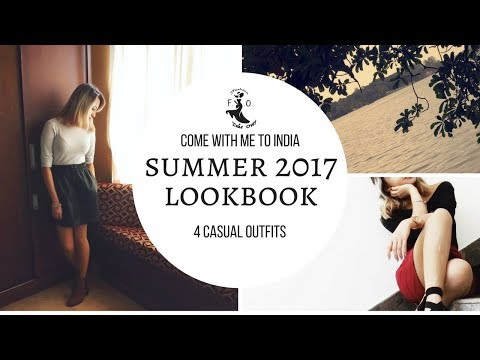 summer 2017 lookbook 4 outfits | India trip
