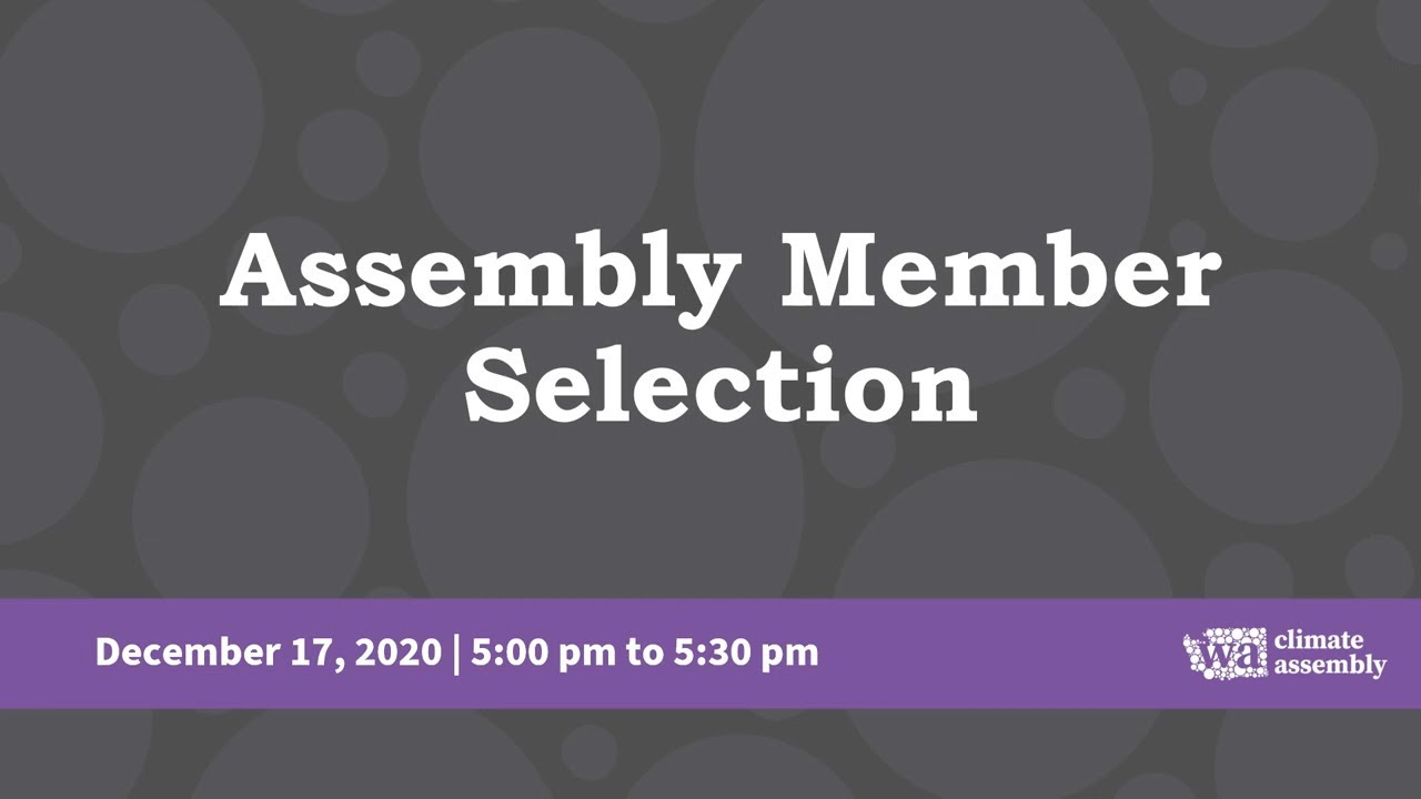 Assembly Member Selection: WA Climate Assembly (LIVE 12/17/2020)
