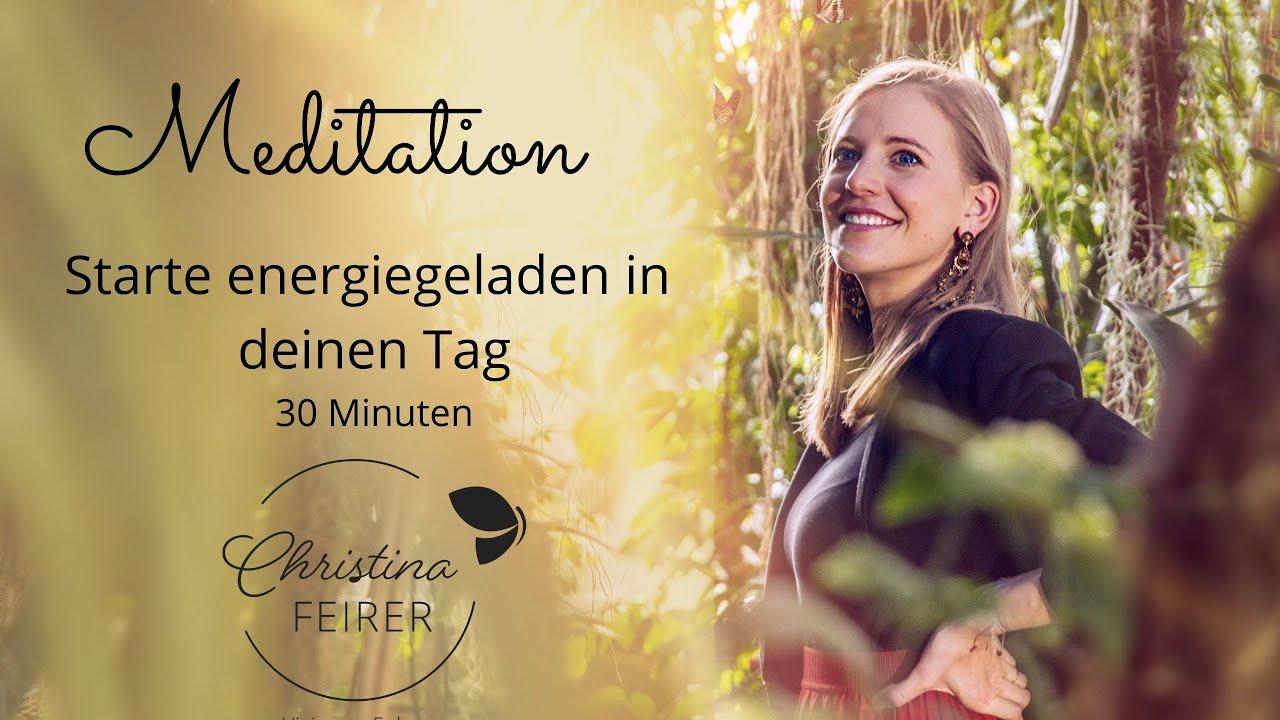 Morgen-Meditation: Starte mit voller Energie in deinen Tag (30 Minuten)
