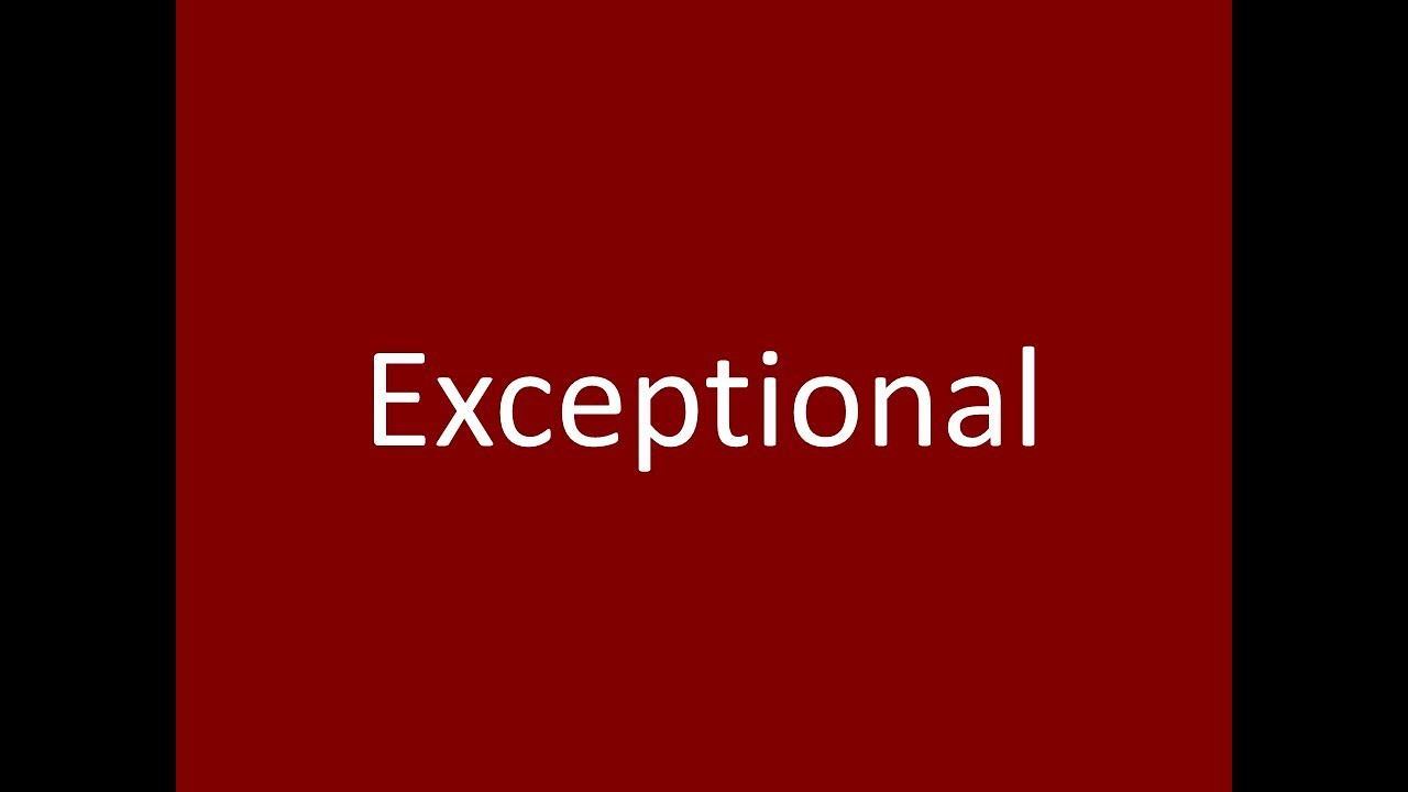 exceptional meaning definition pronunciation example synonym