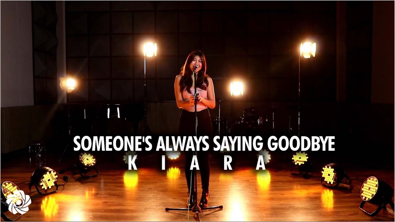 Kiara - Someonse's Always Saying Goodbye (Lyrics)