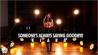 Kiara - Someonse's Always Saying Goodbye (Lyrics)