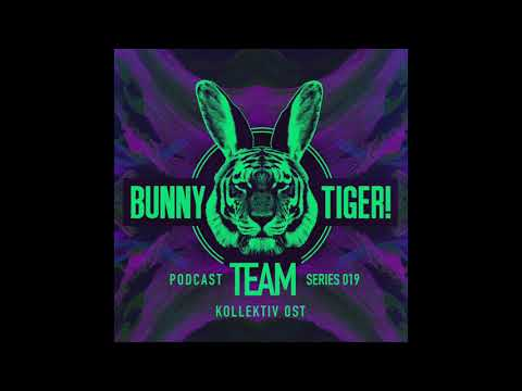Bunny Tiger Team Podcast #019 Mixed By Kollektiv Ost