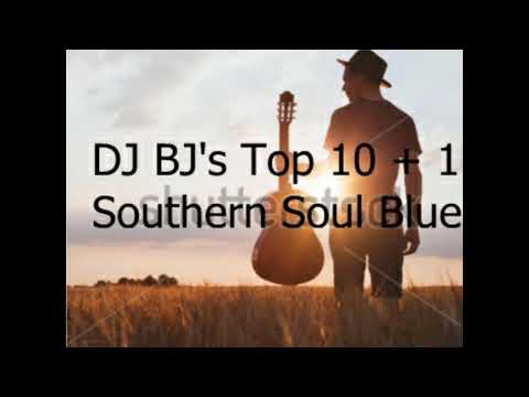 DJ BJ's Top 10 + 1 Southern Soul Blues For (March) 2018