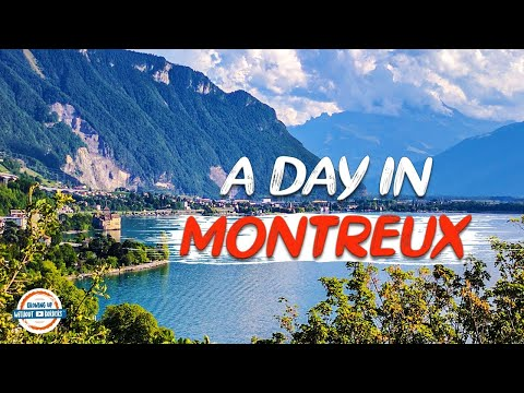 A Day in Montreux Switzerland the Heart of the Swiss Riviera