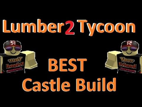 Live Best Castle Build : Lumber Tycoon 2 [ RoBlox ]