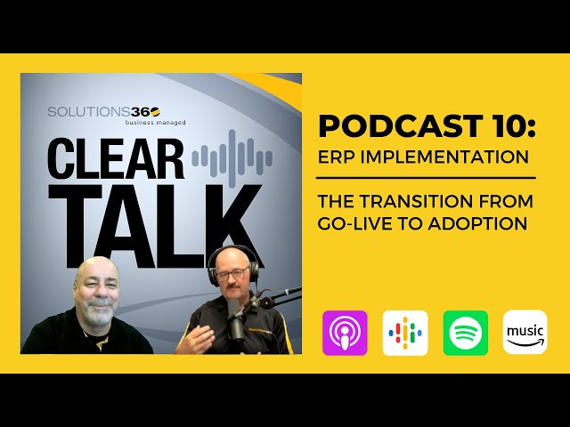 ClearTalk EP 10: ERP Implementation - The Transition from Go-Live to Adoption