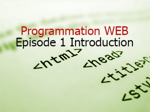 Programmation HTML | Épisode 1 Introduction | En Route Vers La Programmation WEB