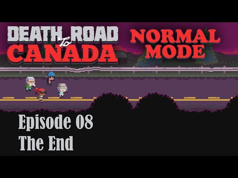 Death Road to Canada - 08 (The End)