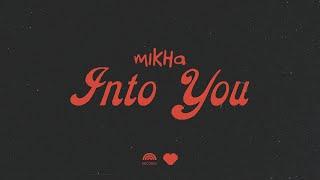 Mikha Angelo Into You