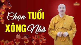 Thầy Thích Trúc Thái Minh | Chọn Tuổi Xông Nhà?