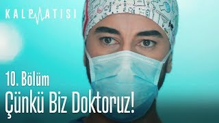 Çünkü biz doktoruz - Kalp Atışı 10. Bölüm