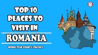 Top 10 Places To Visit in Romania