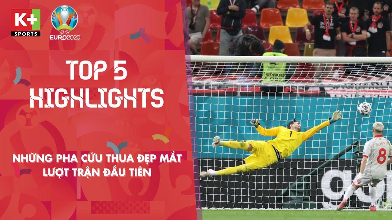 TOP 5 PHA CỨU THUA XUẤT SẮC | LƯỢT TRẬN ĐẦU TIÊN VÒNG BẢNG EURO 2020 | TOP 5 SAVES