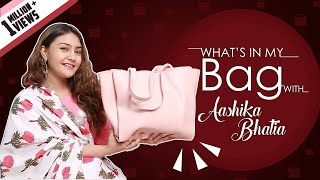 What's In My Bag With Aashika Bhatia | Bag Secrets Revealed | Exclusive | India Forums