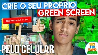 Crie Seu Próprio GREEN SCREEN LIKE E INSCREVA-SE Pelo Celular - Kinemaster thumbnail