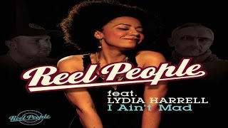Reel People feat. Lydia Harrell - I Ain't Mad (Reel People Vocal Mix)