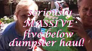 DUMPSTER DIVING: SERIOUSLY HUGE UBER MEGA HAUL ~  FIRST TIME EVER FROM FIVE BELOW! GO FRUGAL DADDY!
