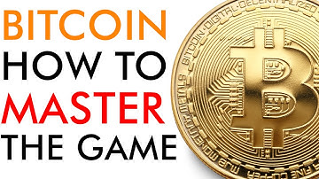 Bitcoin How To MASTER The Game [2020]