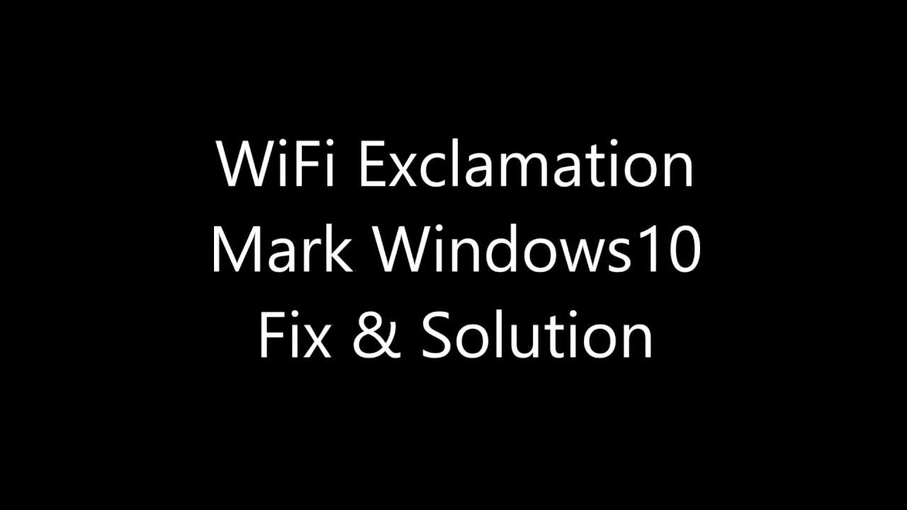 Fix: WiFi Exclamation Mark Windows 10, 8, 7 Laptop Fix