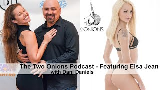 The Two Onions Podcast With Dani Daniels - Featuring Elsa Jean