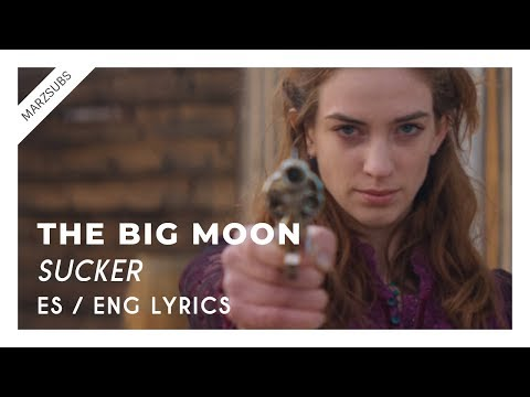 The Big Moon - Sucker // Lyrics - Letra