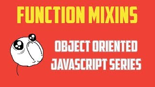 Mixins in JavaScript : Object Oriented Programming Series - Part 8