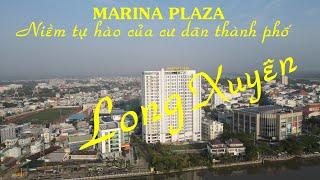 MARINA PLAZA niềm tự hào của cư dân thành phố Long Xuyên
