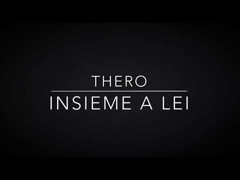THERO - INSIEME A LEI