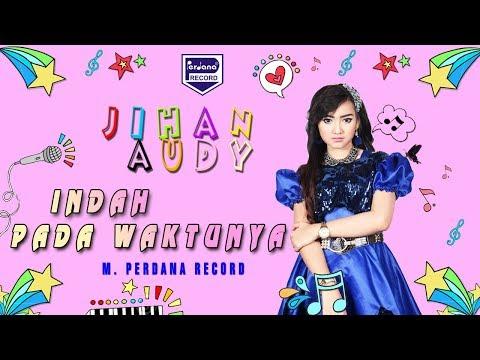 Jihan Audy - Indah Pada Waktunya [Official]