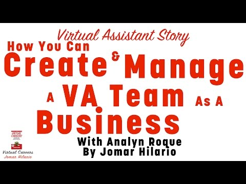 Virtual Assistant Story: Create & Manage A VA Team As A Business