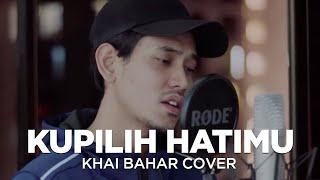 Download lagu KUPILIH HATIMU | USSY ft ANDHIKA (COVER BY KHAI BAHAR)