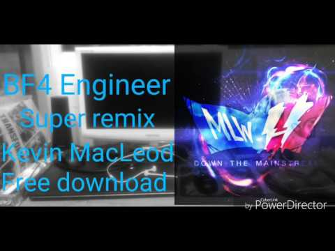 BF4 Engineer super remix:Kevin MacLeod