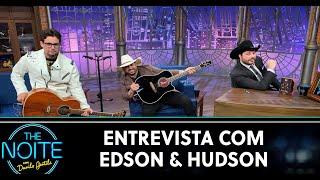 Entrevista Com Edson & Hudson   The Noite (03/06/20)